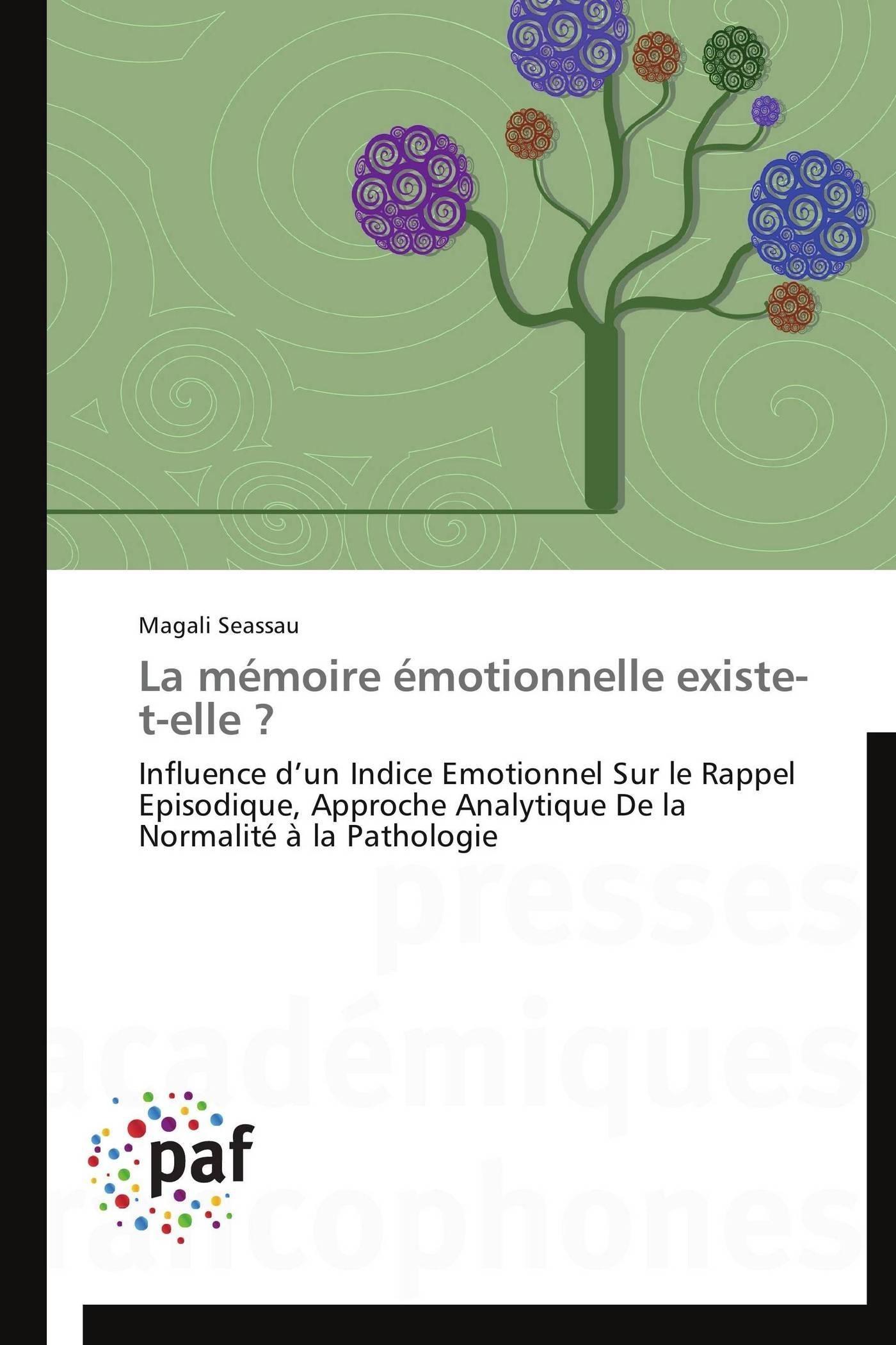 LA MEMOIRE EMOTIONNELLE EXISTE-T-ELLE ?