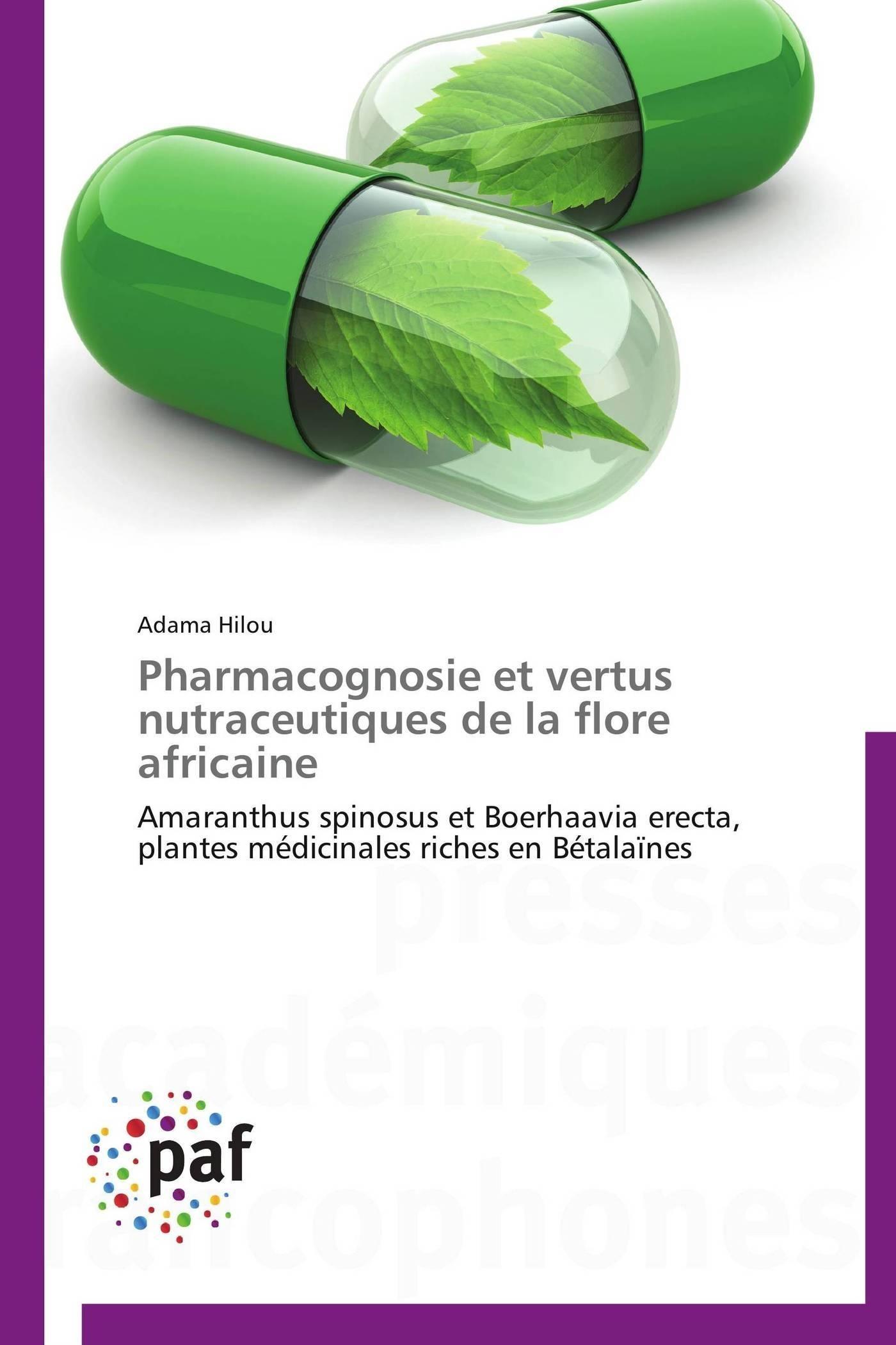 PHARMACOGNOSIE ET VERTUS NUTRACEUTIQUES DE LA FLORE AFRICAINE