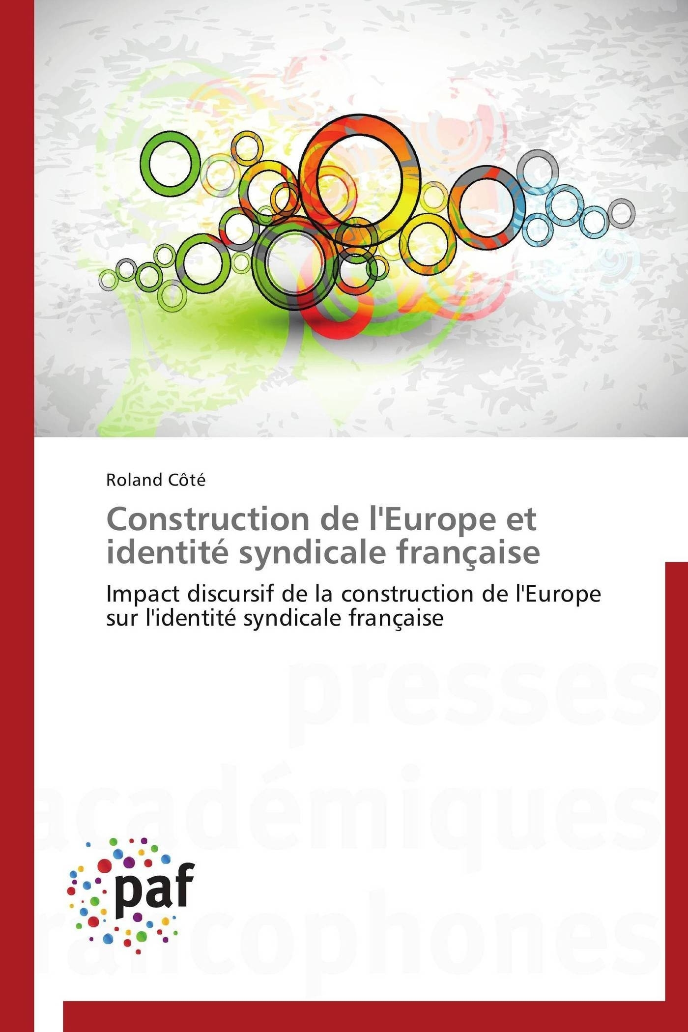 CONSTRUCTION DE L'EUROPE ET IDENTITE SYNDICALE FRANCAISE