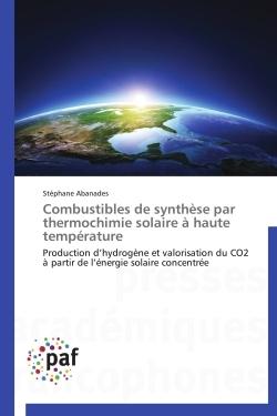 COMBUSTIBLES DE SYNTHESE PAR THERMOCHIMIE SOLAIRE A HAUTE TEMPERATURE