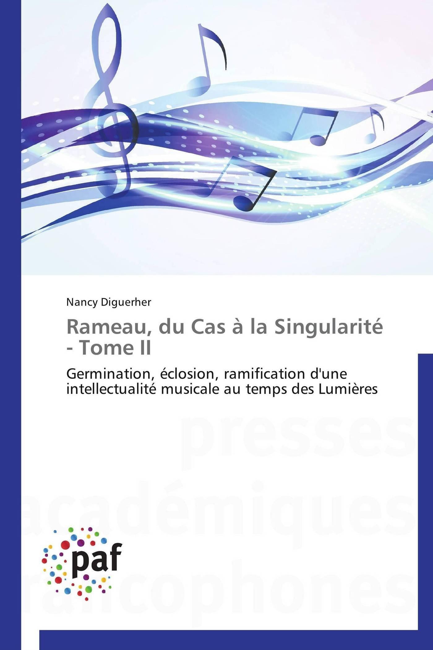 RAMEAU, DU CAS A LA SINGULARITE - TOME II