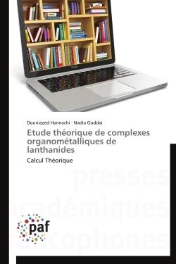 ETUDE THEORIQUE DE COMPLEXES ORGANOMETALLIQUES DE LANTHANIDES
