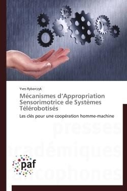 MECANISMES D APPROPRIATION SENSORIMOTRICE DE SYSTEMES TELEROBOTISES