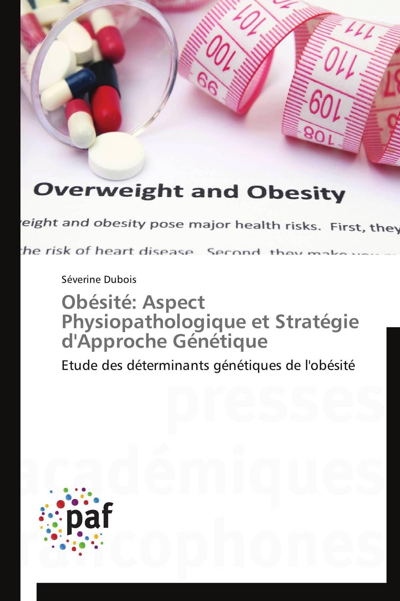 OBESITE: ASPECT PHYSIOPATHOLOGIQUE ET STRATEGIE D'APPROCHE GENETIQUE