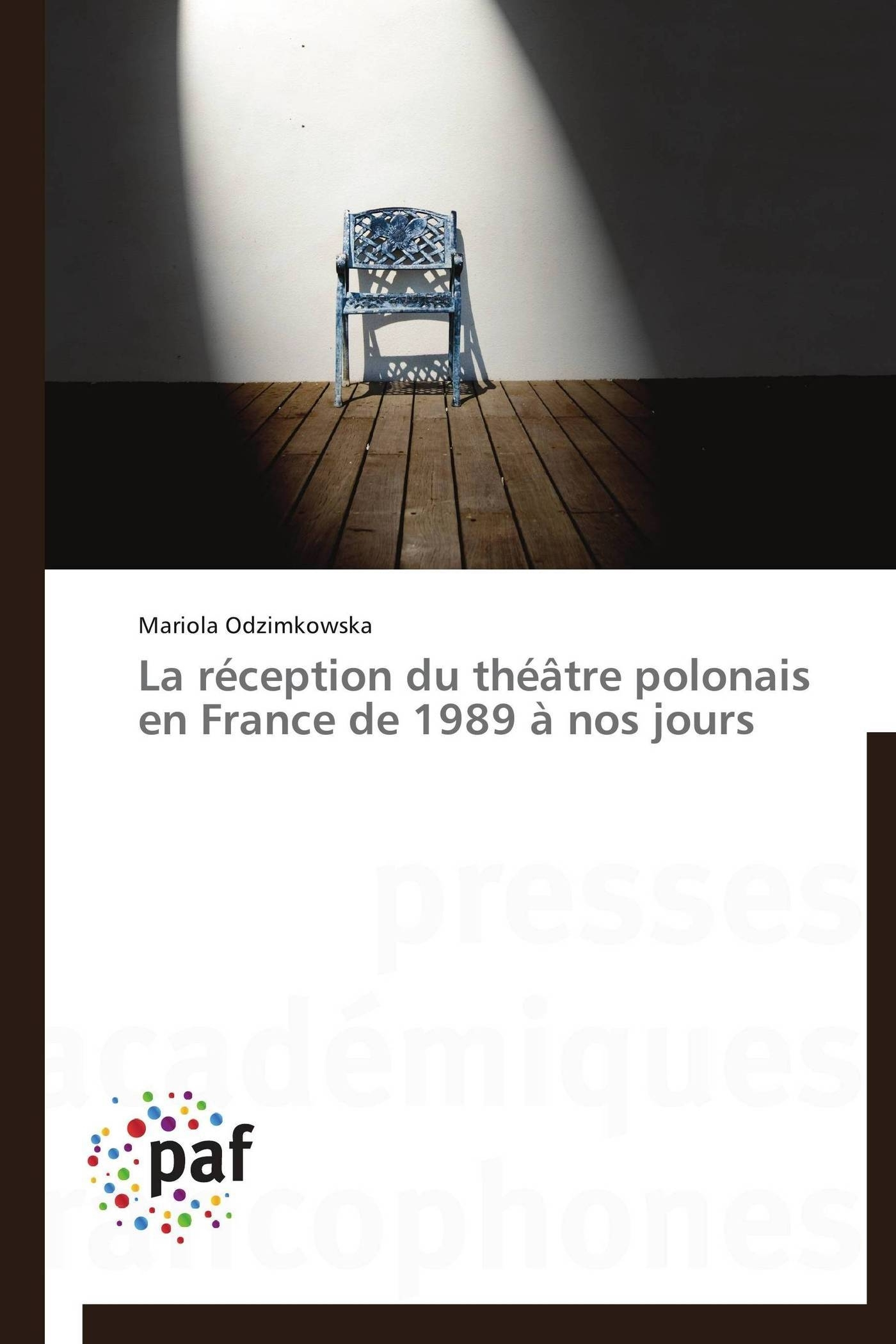 LA RECEPTION DU THEATRE POLONAIS EN FRANCE DE 1989 A NOS JOURS