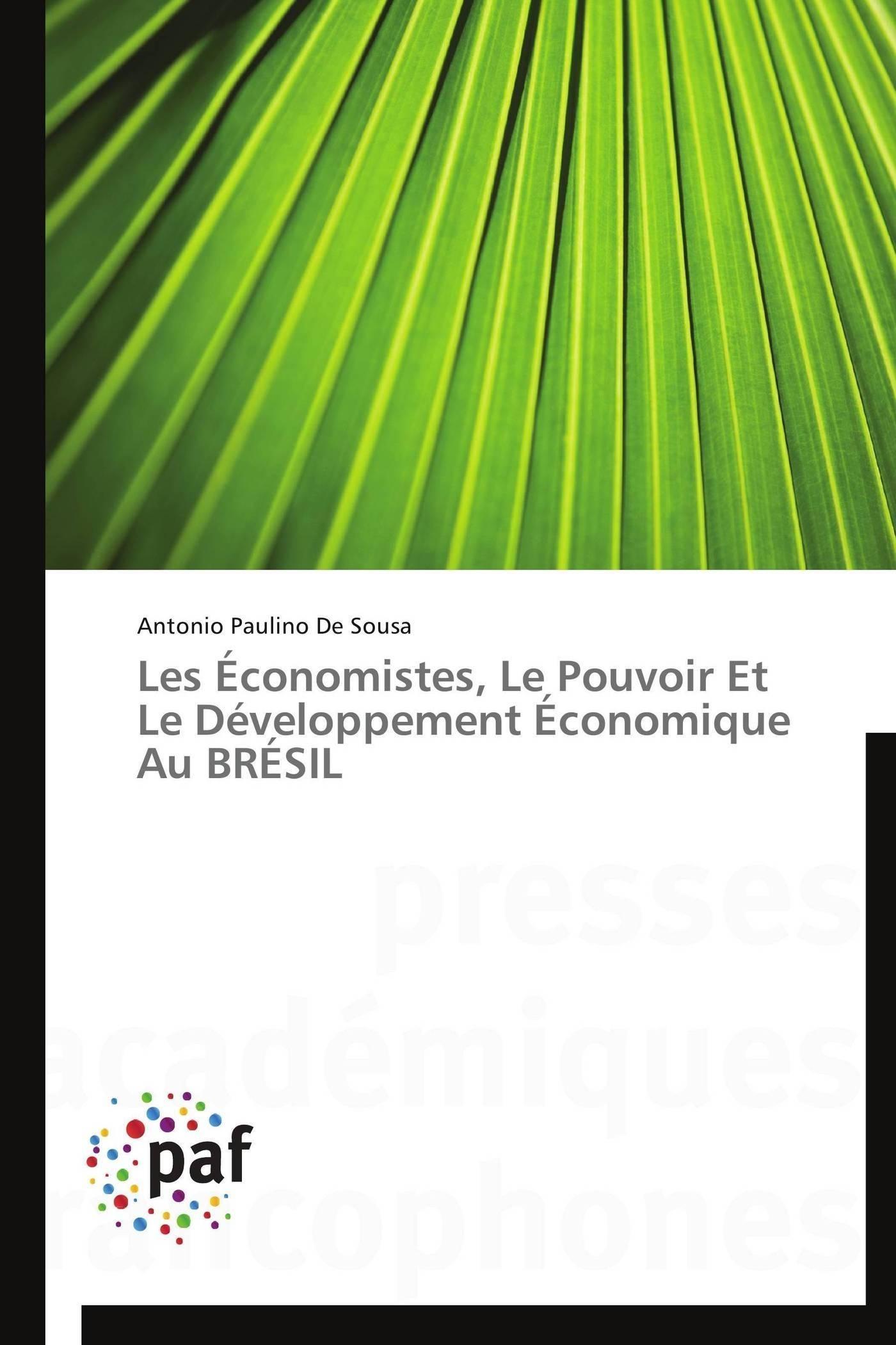 LES ECONOMISTES, LE POUVOIR ET LE DEVELOPPEMENT ECONOMIQUE AU BRESIL