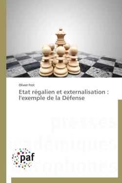 ETAT REGALIEN ET EXTERNALISATION : L'EXEMPLE DE LA DEFENSE