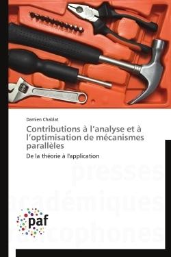 CONTRIBUTIONS A L ANALYSE ET A L OPTIMISATION DE MECANISMES PARALLELES