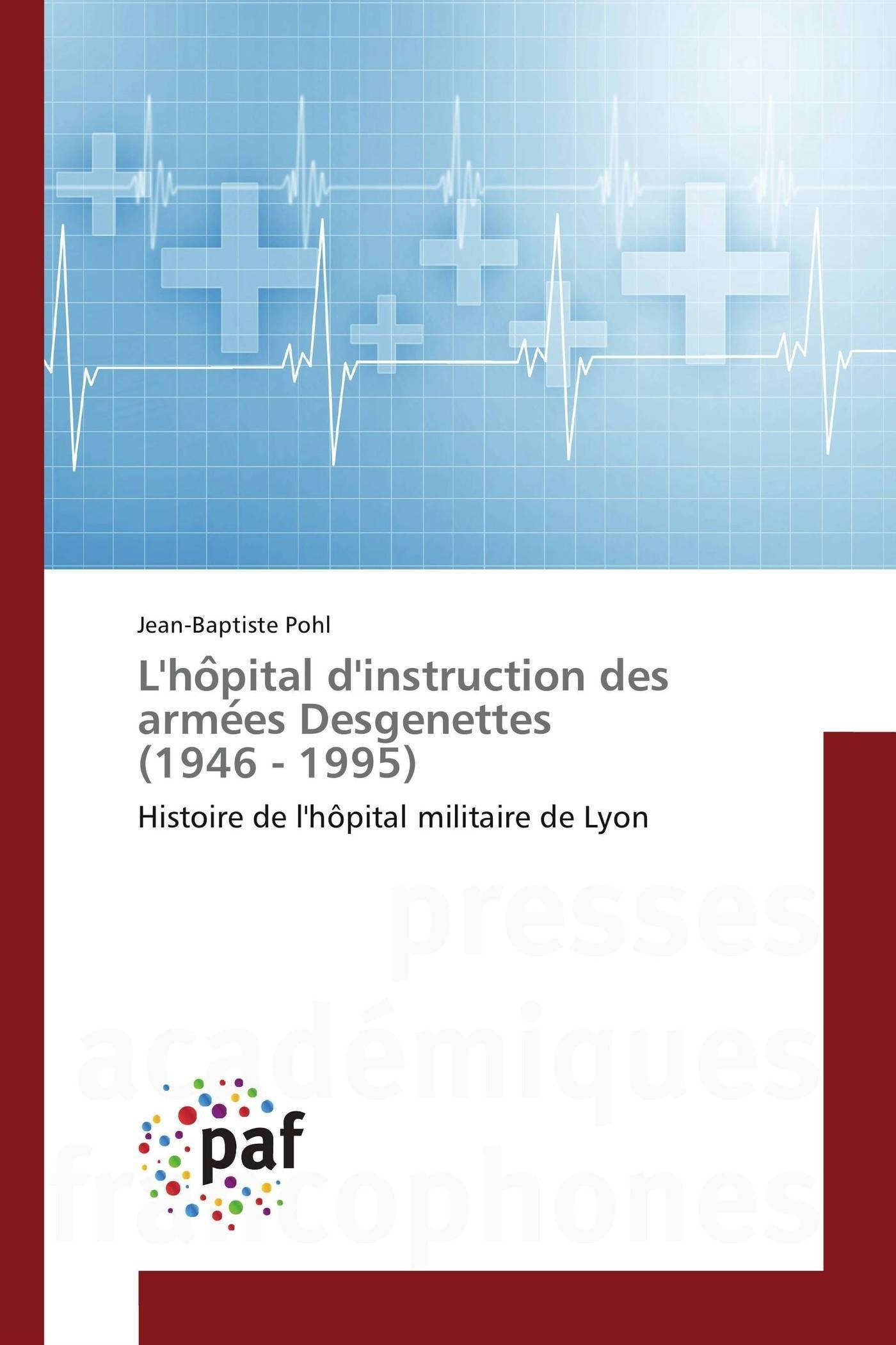 L'HO PITAL D'INSTRUCTION DES ARME ES DESGENETTES (1946 - 1995)