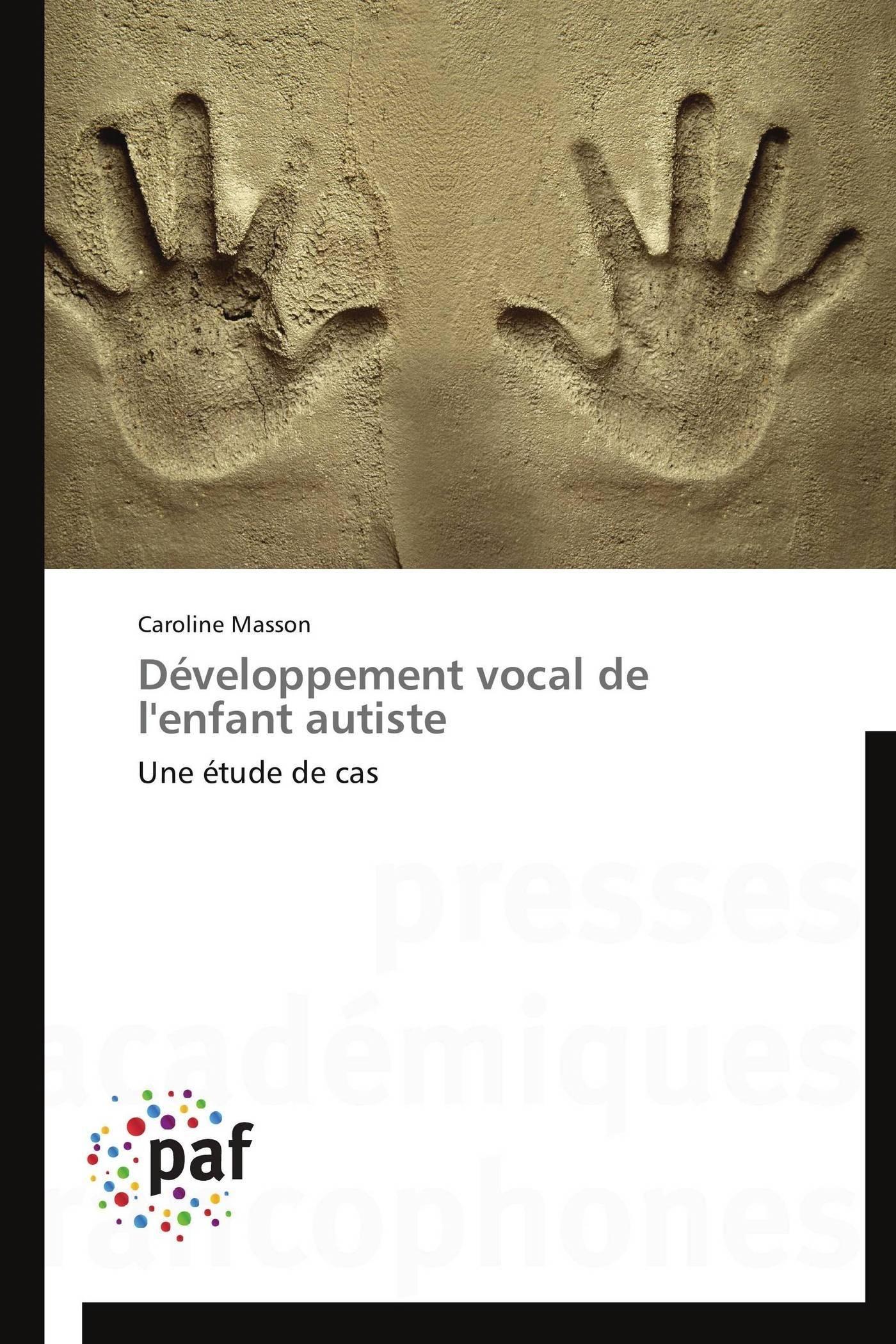 DEVELOPPEMENT VOCAL DE L'ENFANT AUTISTE