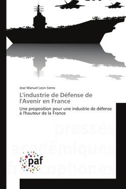 L'INDUSTRIE DE DEFENSE DE L'AVENIR EN FRANCE