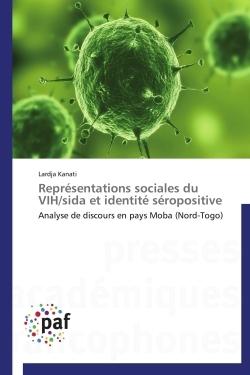 REPRESENTATIONS SOCIALES DU VIH/SIDA ET IDENTITE SEROPOSITIVE