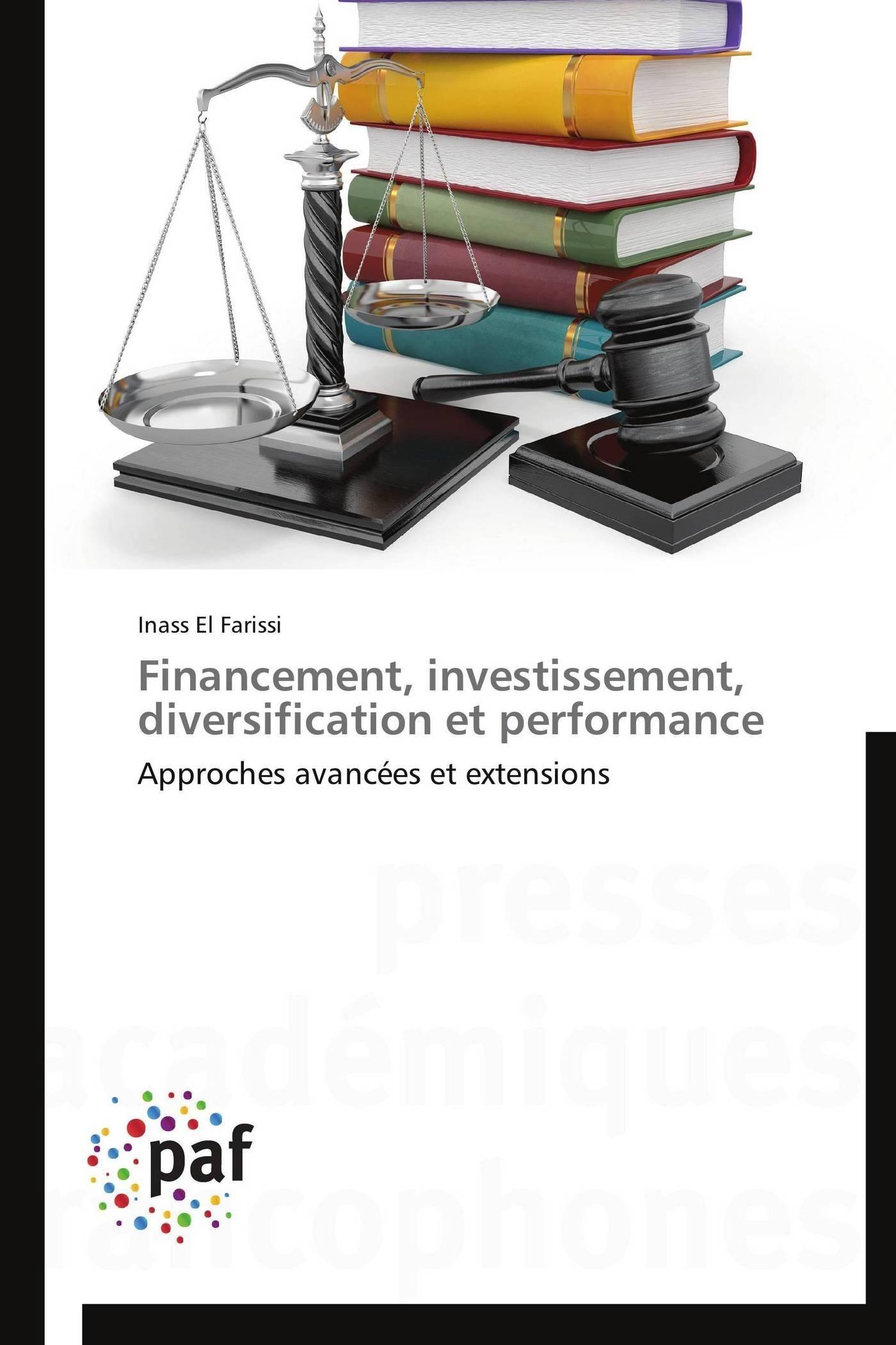 FINANCEMENT, INVESTISSEMENT, DIVERSIFICATION ET PERFORMANCE