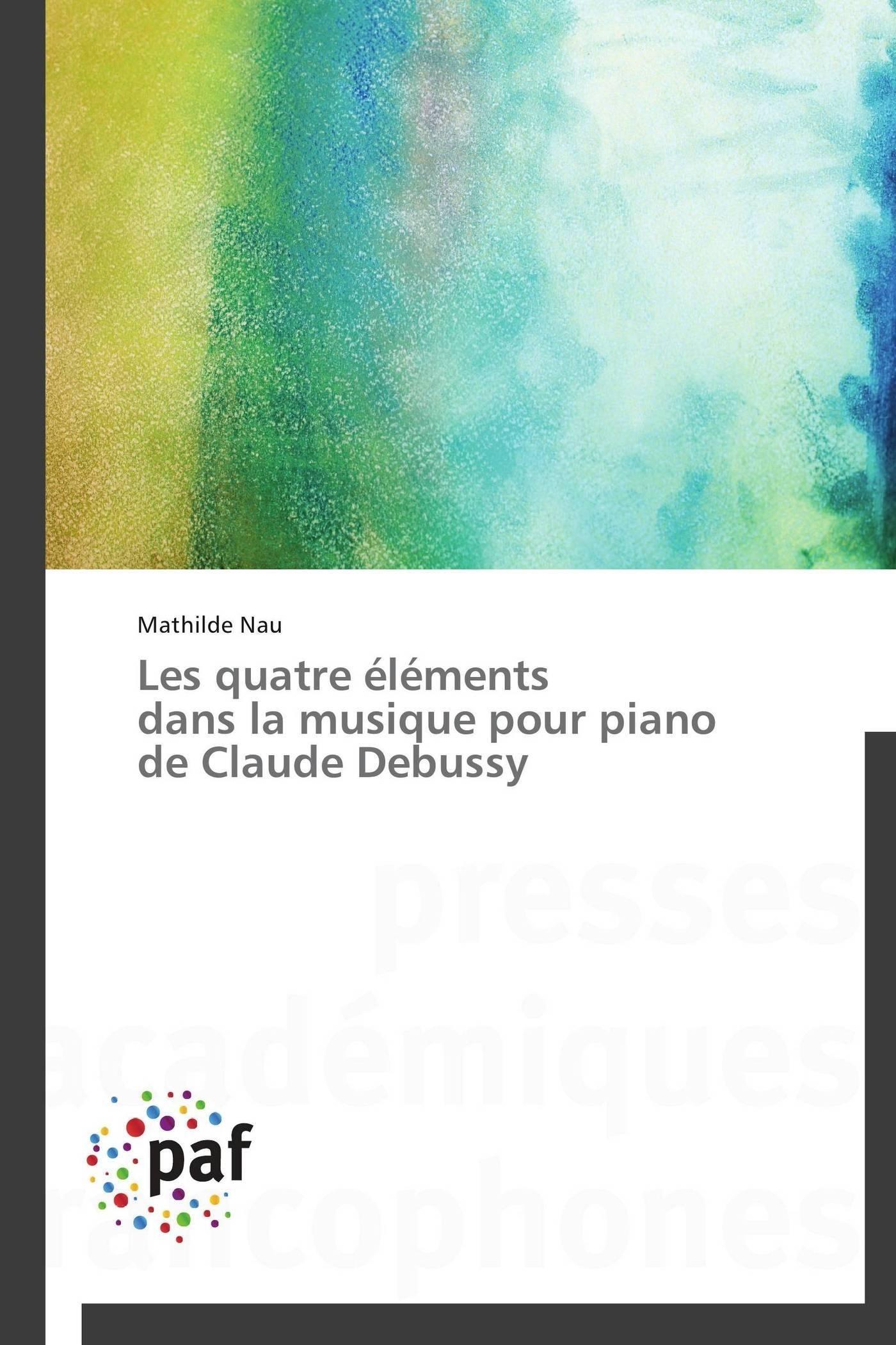 LES QUATRE ELEMENTS DANS LA MUSIQUE POUR PIANO DE CLAUDE DEBUSSY