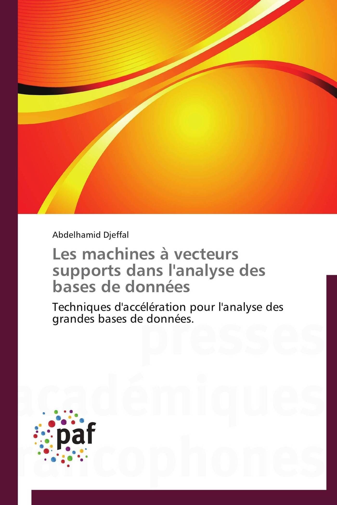 LES MACHINES A VECTEURS SUPPORTS DANS L'ANALYSE DES BASES DE DONNEES