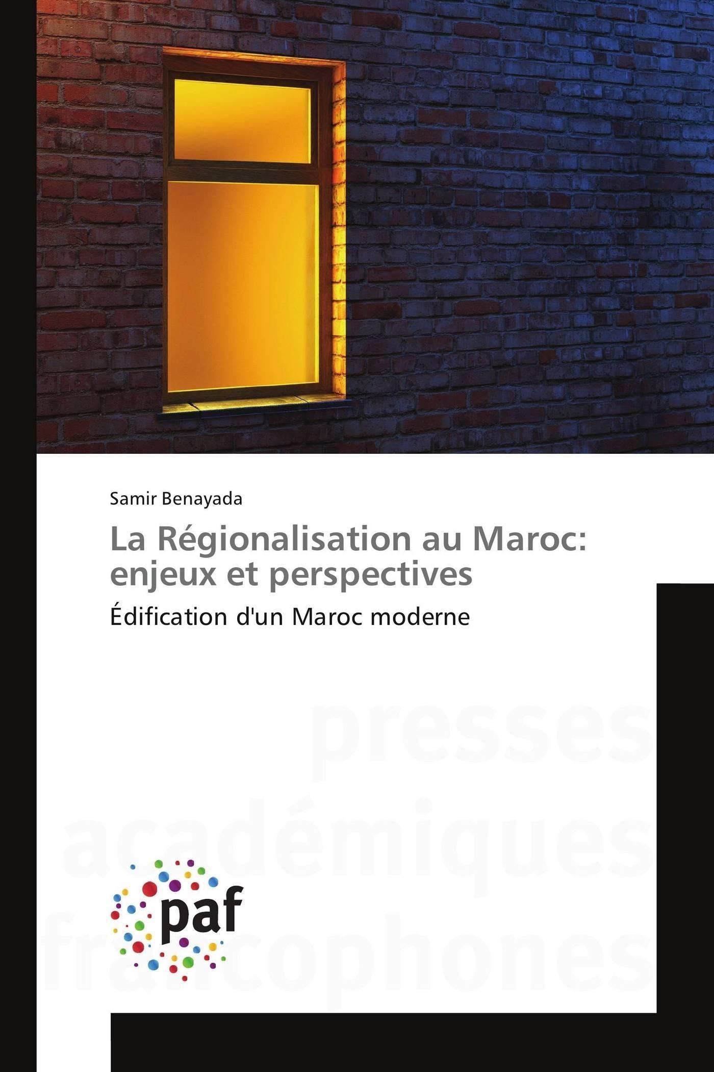 LA REGIONALISATION AU MAROC: ENJEUX ET PERSPECTIVES