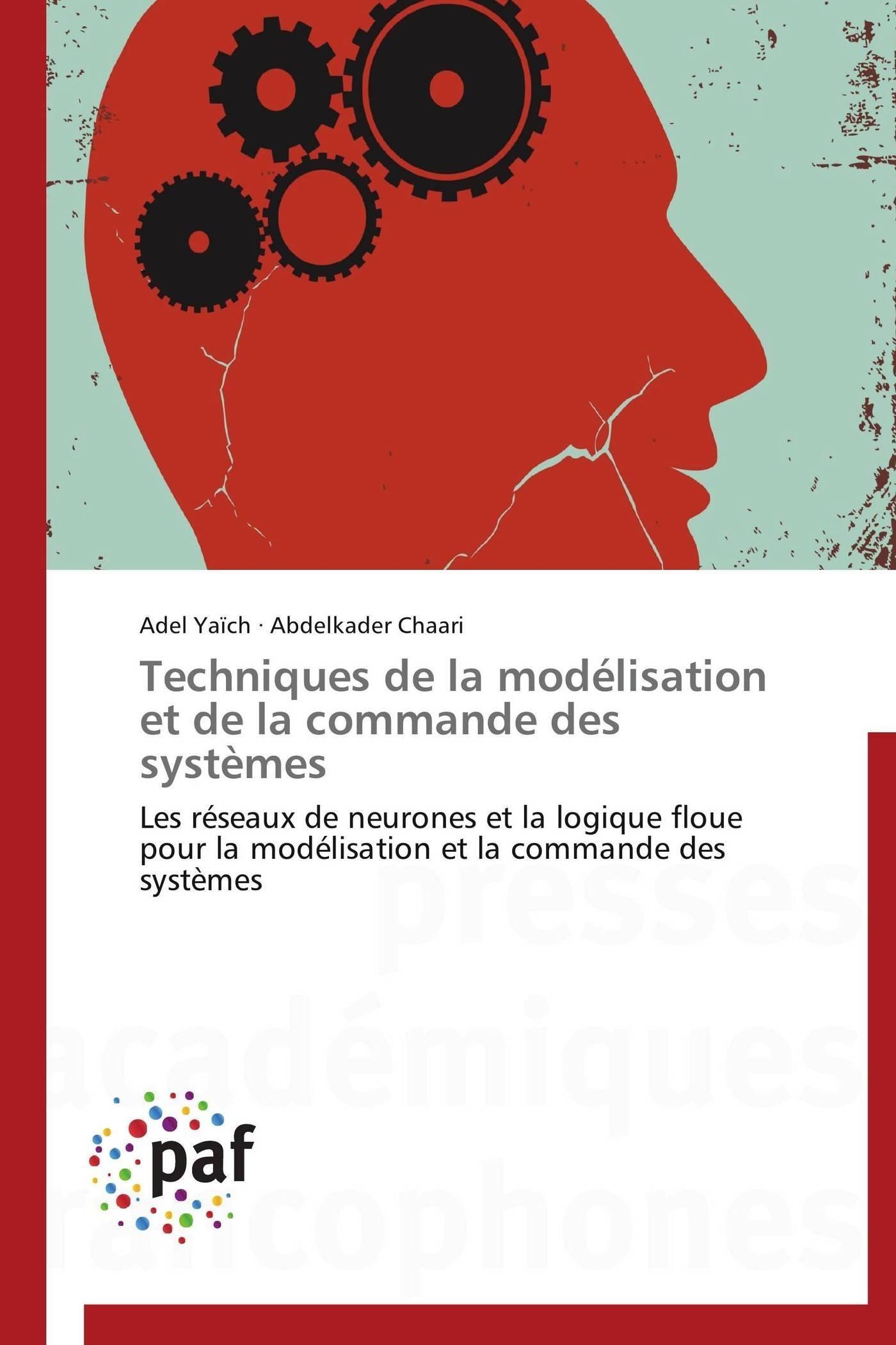 TECHNIQUES DE LA MODELISATION ET DE LA COMMANDE DES SYSTEMES