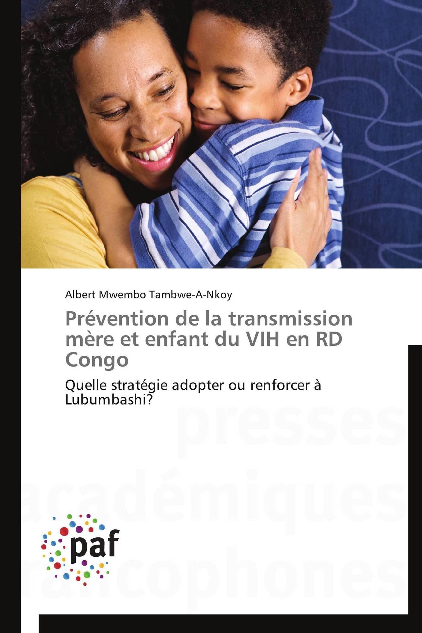 PREVENTION DE LA TRANSMISSION MERE ET ENFANT DU VIH EN RD CONGO