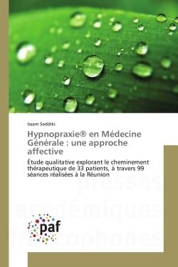 HYPNOPRAXIE  EN MEDECINE GENERALE : UNE APPROCHE AFFECTIVE