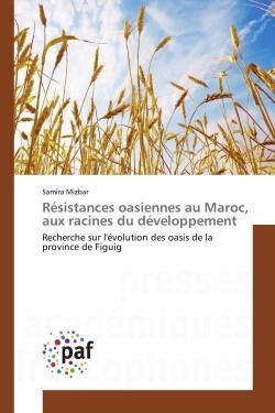 RESISTANCES OASIENNES AU MAROC, AUX RACINES DU DEVELOPPEMENT