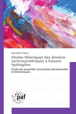 ETUDES THEORIQUES DES DIMERES CENTROSYMETRIQUES A LIAISONS HYDROGENE