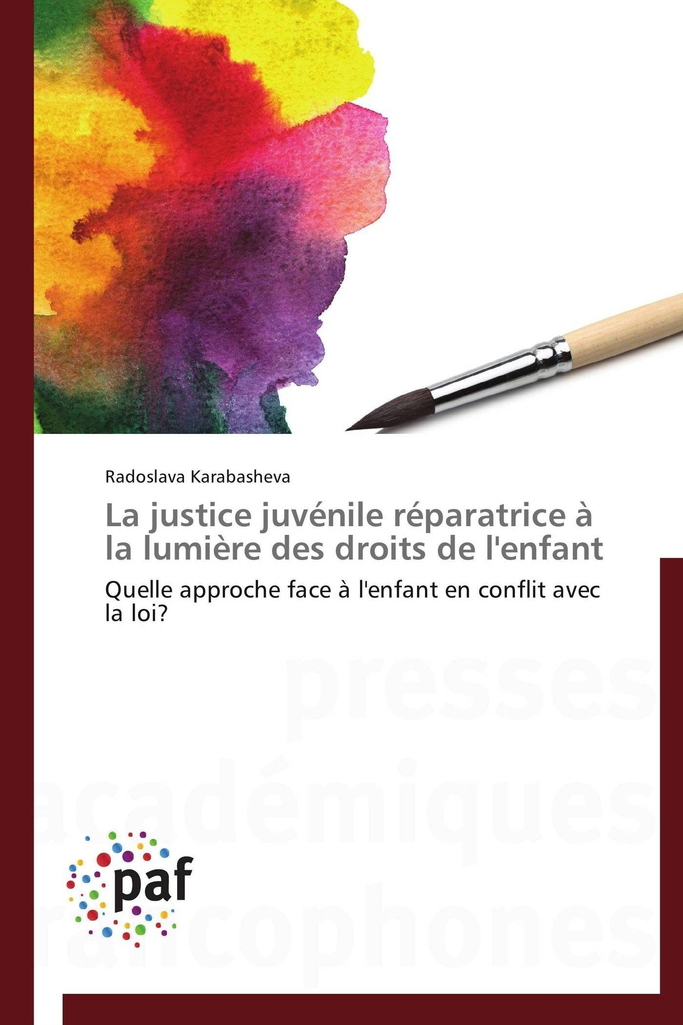 LA JUSTICE JUVENILE REPARATRICE A LA LUMIERE DES DROITS DE L'ENFANT
