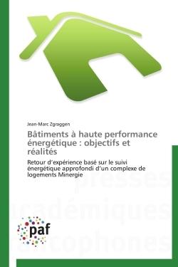 BATIMENTS A HAUTE PERFORMANCE ENERGETIQUE : OBJECTIFS ET REALITES