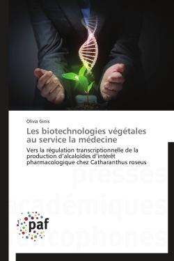LES BIOTECHNOLOGIES VEGETALES AU SERVICE LA MEDECINE
