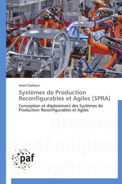 SYSTEMES DE PRODUCTION RECONFIGURABLES ET AGILES (SPRA)