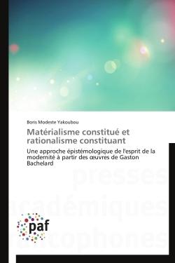 MATERIALISME CONSTITUE ET RATIONALISME CONSTITUANT