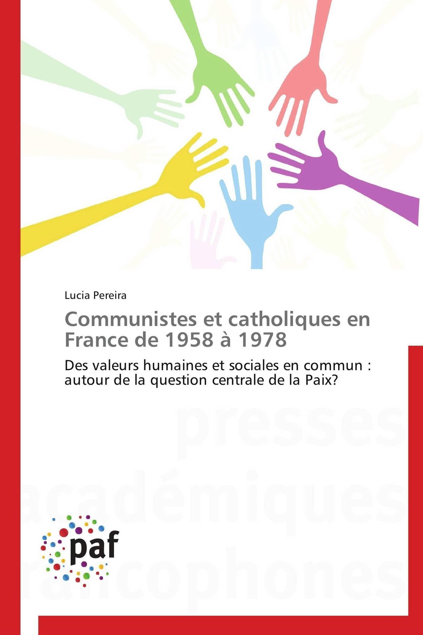 COMMUNISTES ET CATHOLIQUES EN FRANCE DE 1958 A 1978