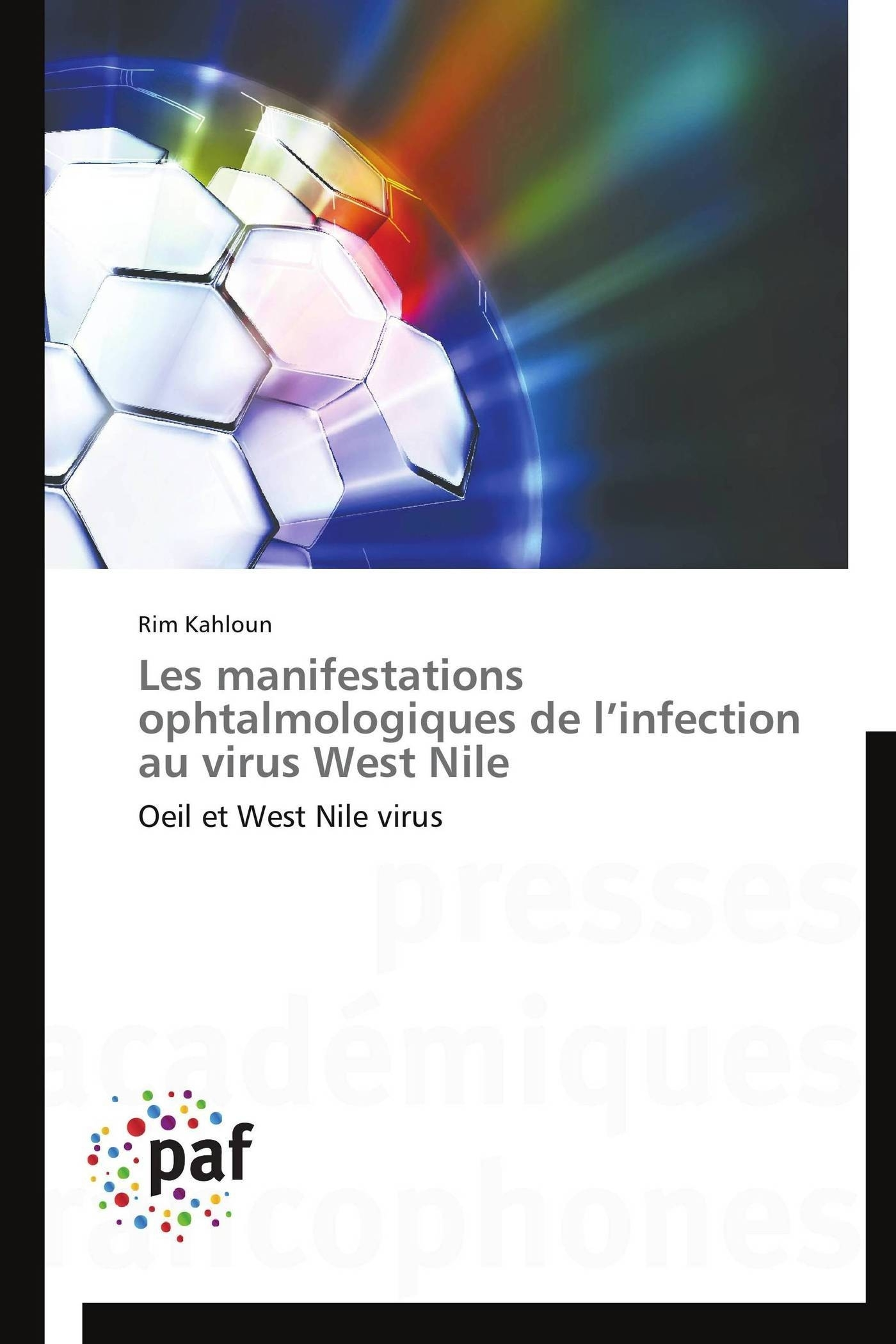 LES MANIFESTATIONS OPHTALMOLOGIQUES DE L INFECTION AU VIRUS WEST NILE