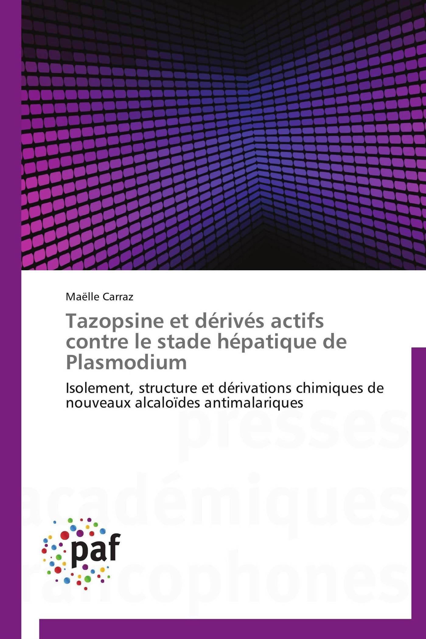TAZOPSINE ET DERIVES ACTIFS CONTRE LE STADE HEPATIQUE DE PLASMODIUM