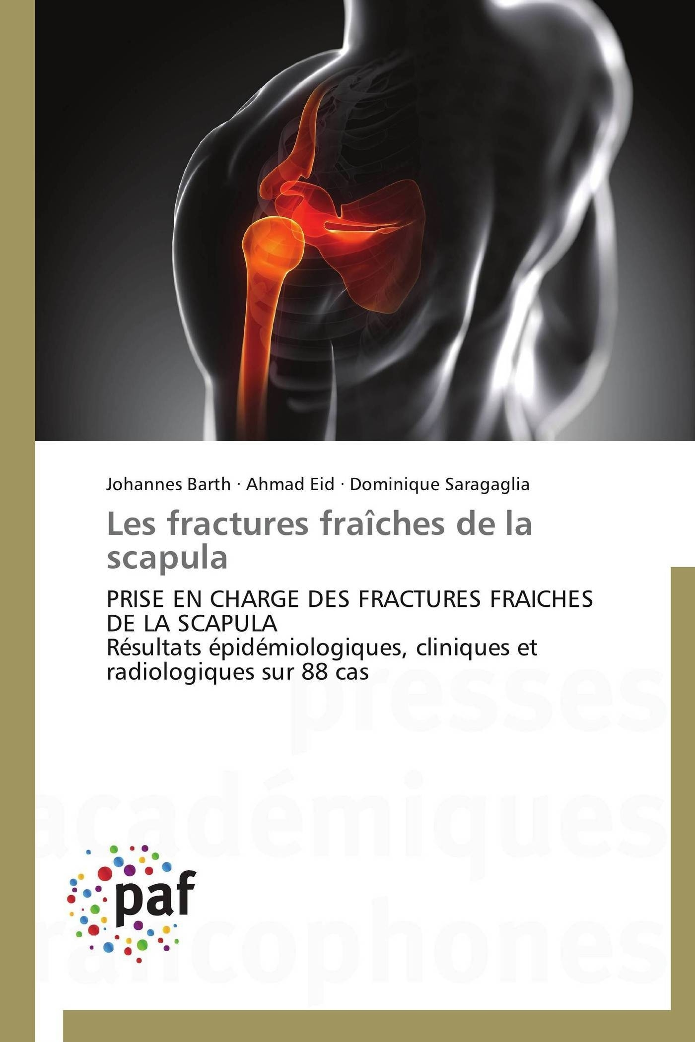 LES FRACTURES FRAICHES DE LA SCAPULA