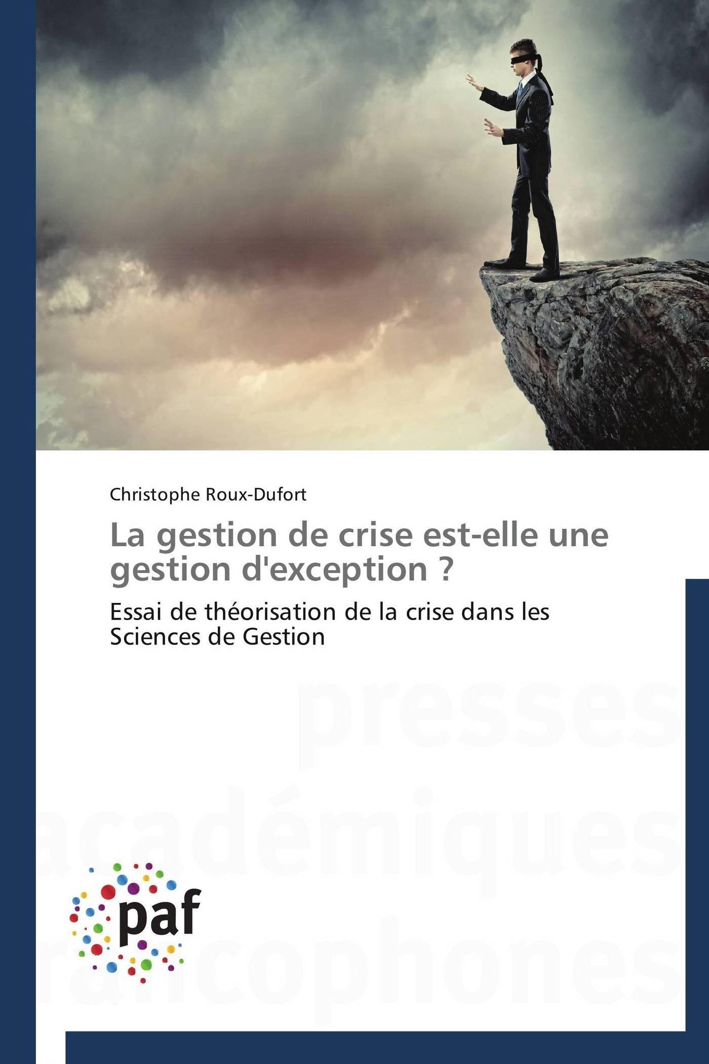 LA GESTION DE CRISE EST-ELLE UNE GESTION D'EXCEPTION ?