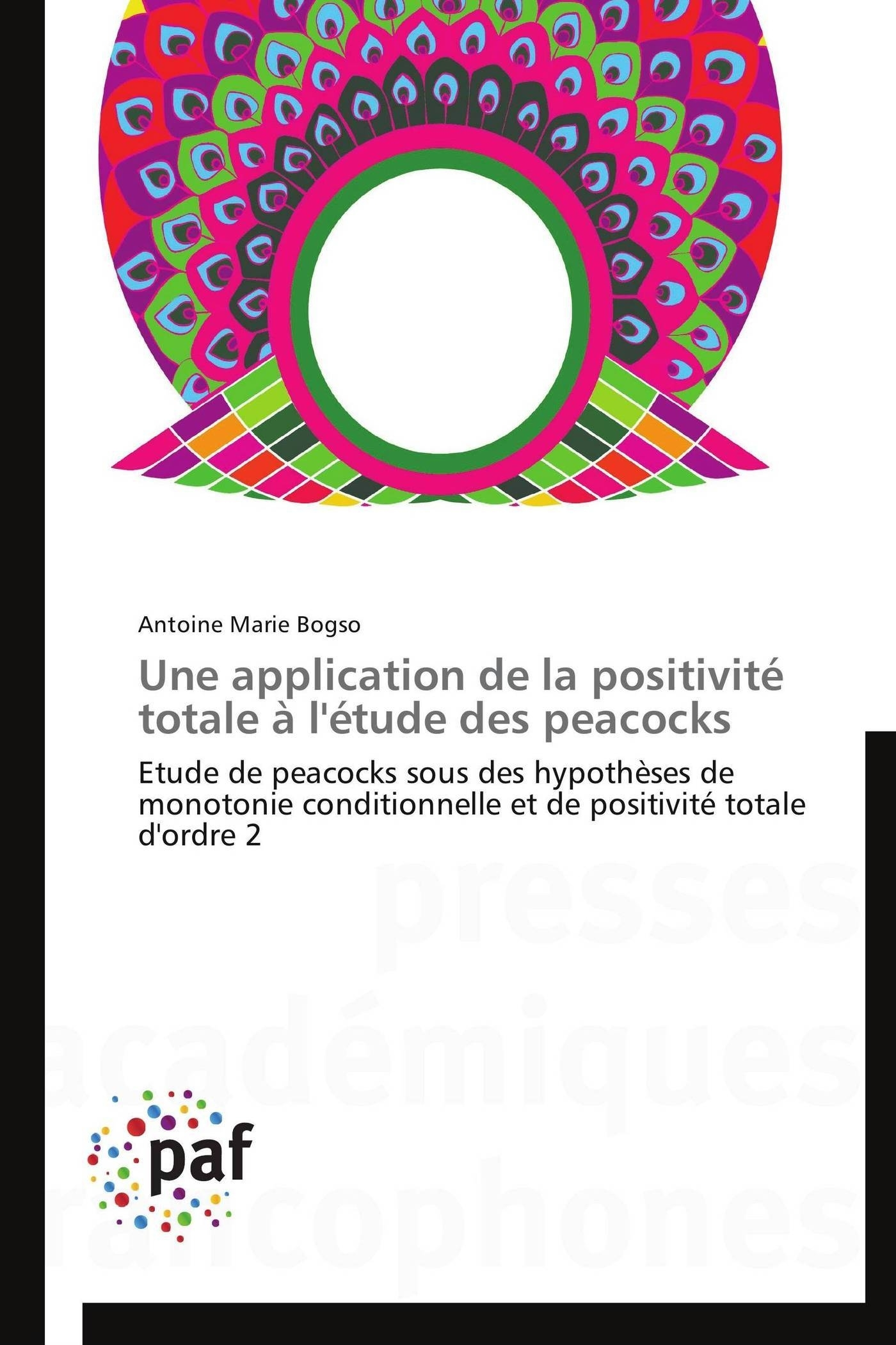 UNE APPLICATION DE LA POSITIVITE TOTALE A L'ETUDE DES PEACOCKS