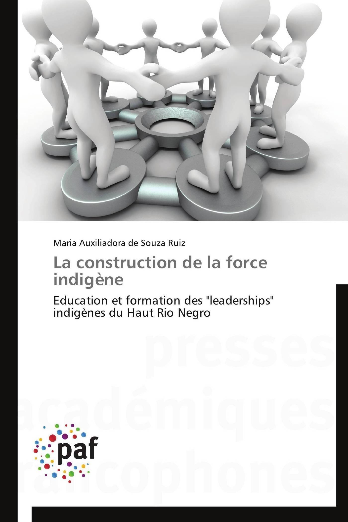 LA CONSTRUCTION DE LA FORCE INDIGENE