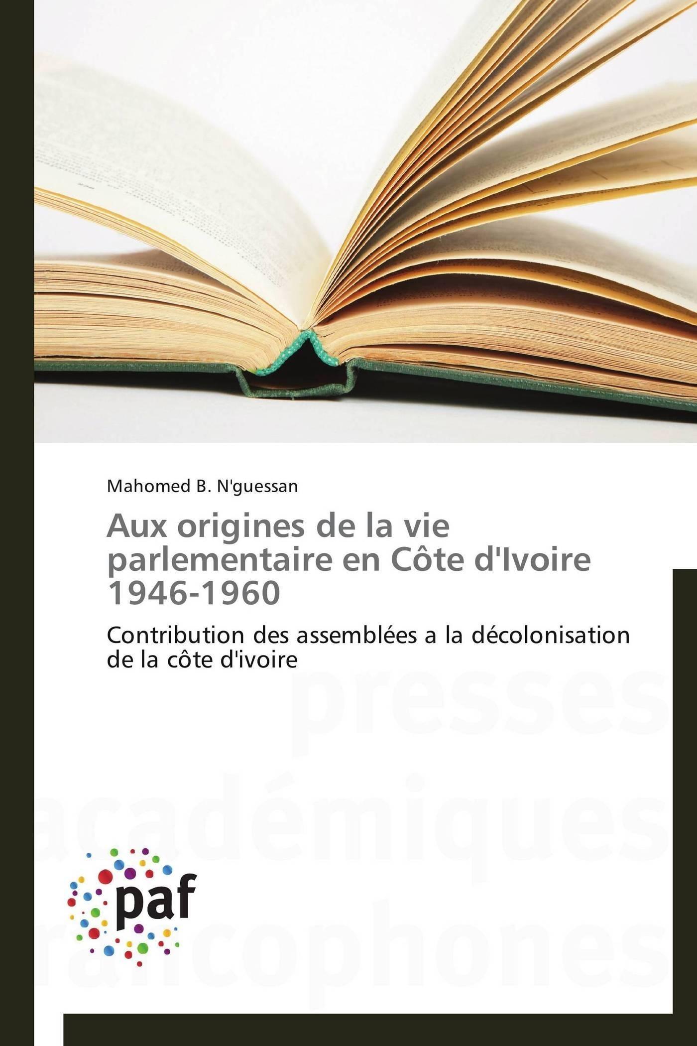 AUX ORIGINES DE LA VIE PARLEMENTAIRE EN COTE D'IVOIRE 1946-1960