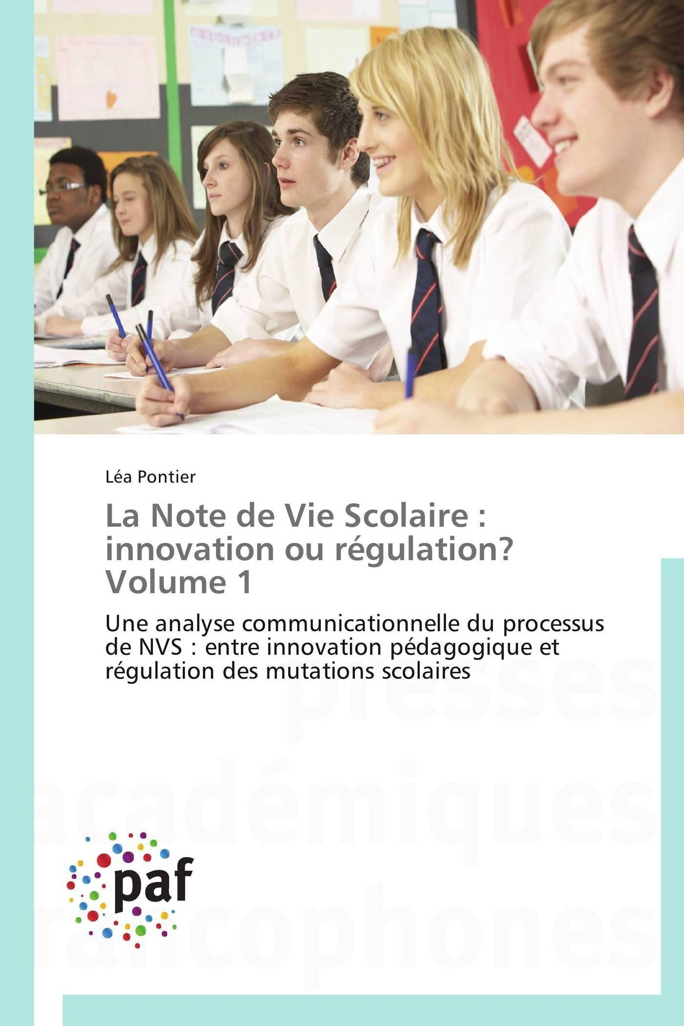 LA NOTE DE VIE SCOLAIRE : INNOVATION OU REGULATION? VOLUME 1