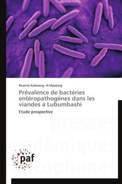 PREVALENCE DE BACTERIES ENTEROPATHOGENES DANS LES VIANDES A LUBUMBASHI