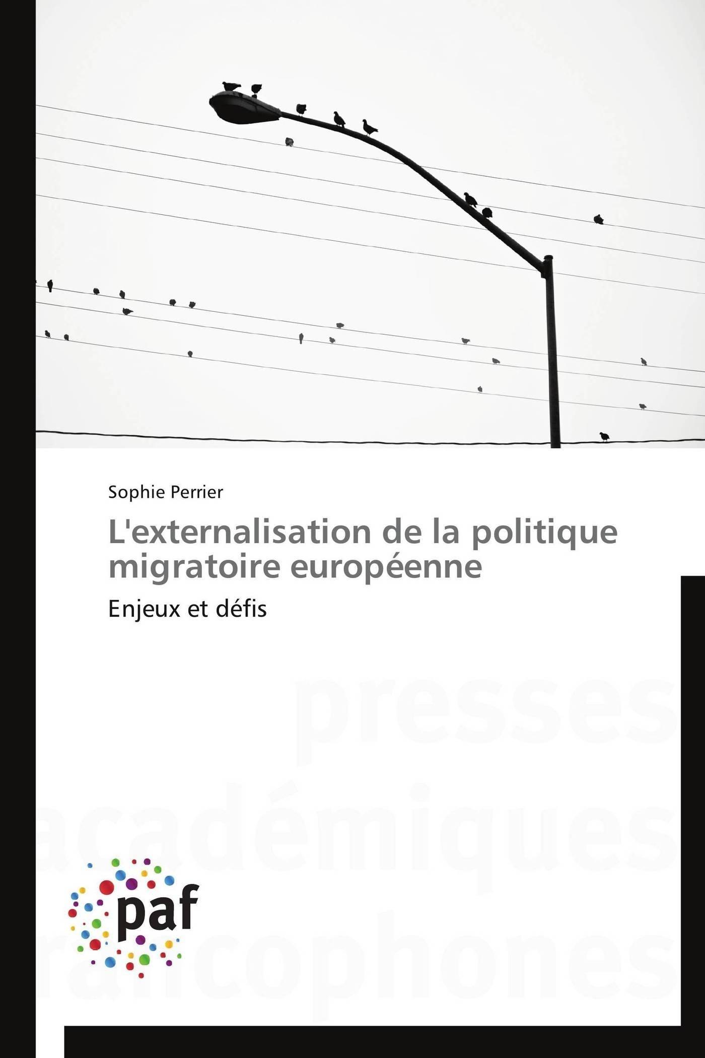L'EXTERNALISATION DE LA POLITIQUE MIGRATOIRE EUROPEENNE