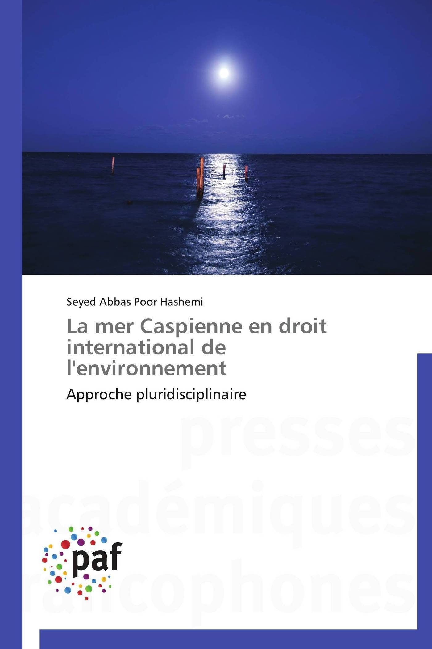 LA MER CASPIENNE EN DROIT INTERNATIONAL DE L'ENVIRONNEMENT