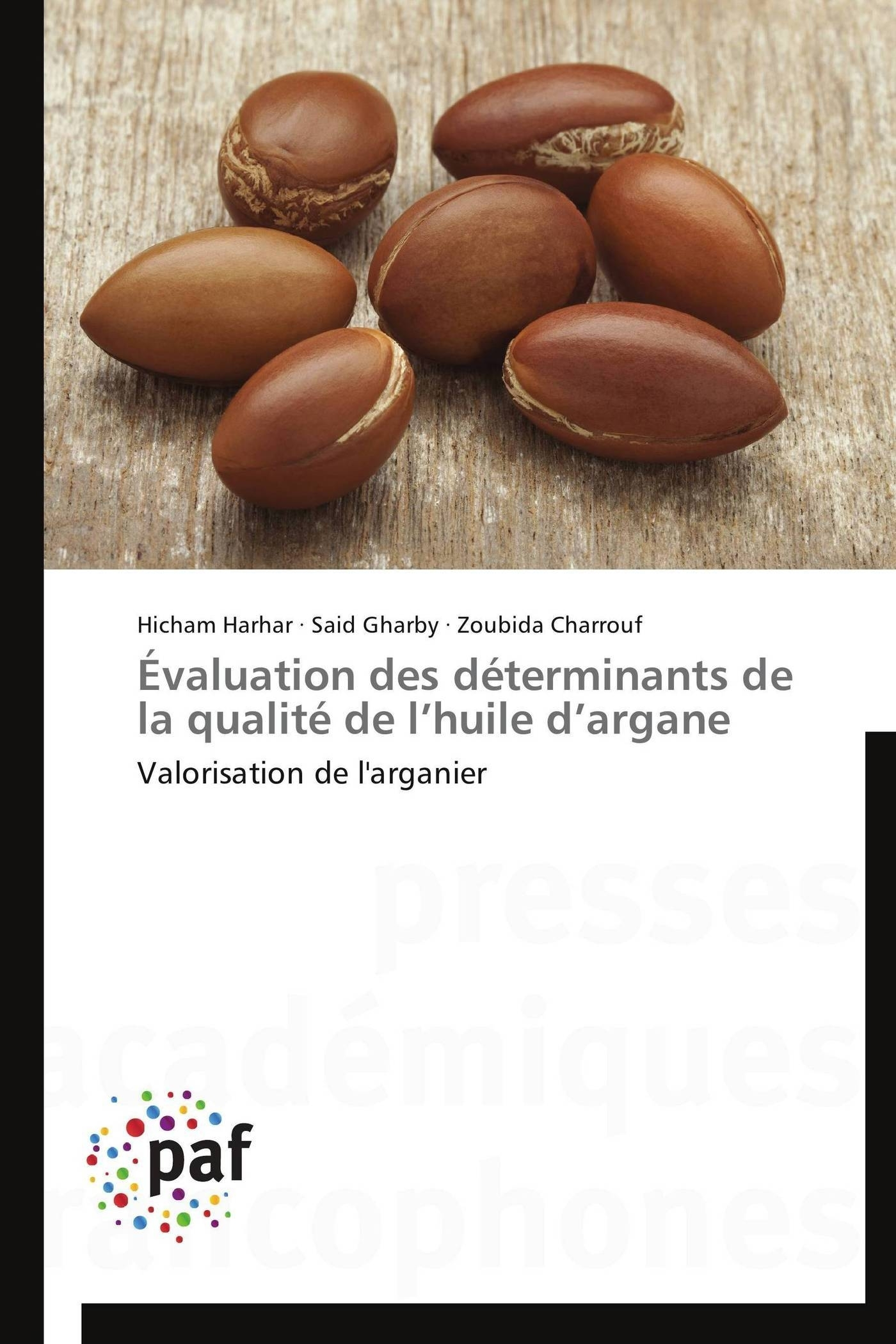EVALUATION DES DETERMINANTS DE LA QUALITE DE L HUILE D ARGANE