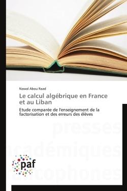 LE CALCUL ALGEBRIQUE EN FRANCE ET AU LIBAN