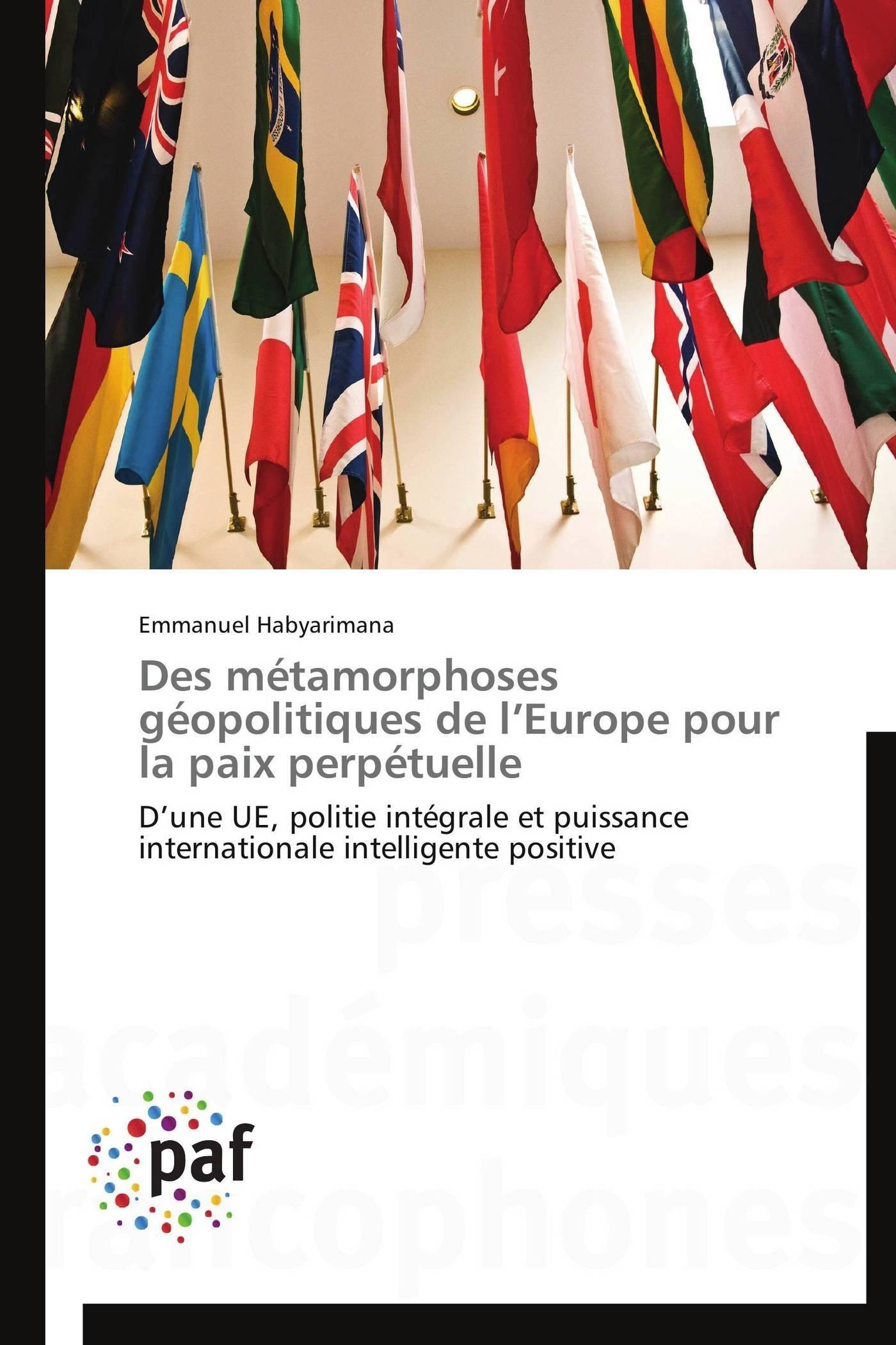DES METAMORPHOSES GEOPOLITIQUES DE L EUROPE POUR LA PAIX PERPETUELLE