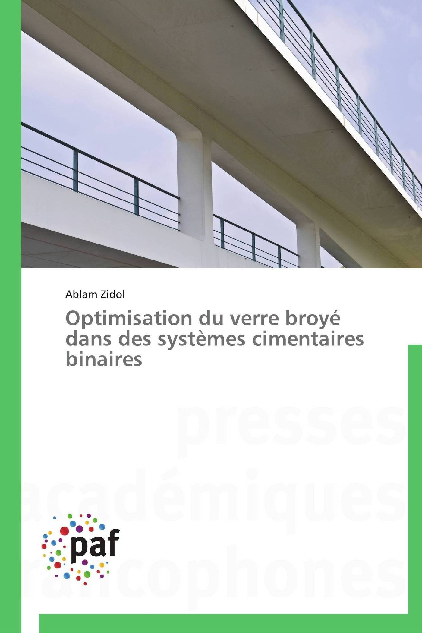 OPTIMISATION DU VERRE BROYE DANS DES SYSTEMES CIMENTAIRES BINAIRES