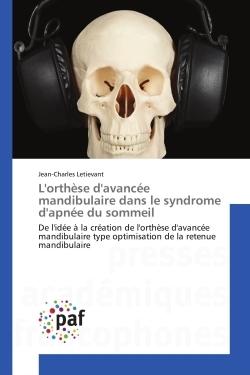 L'ORTHESE D'AVANCEE MANDIBULAIRE DANS LE SYNDROME D'APNEE DU SOMMEIL