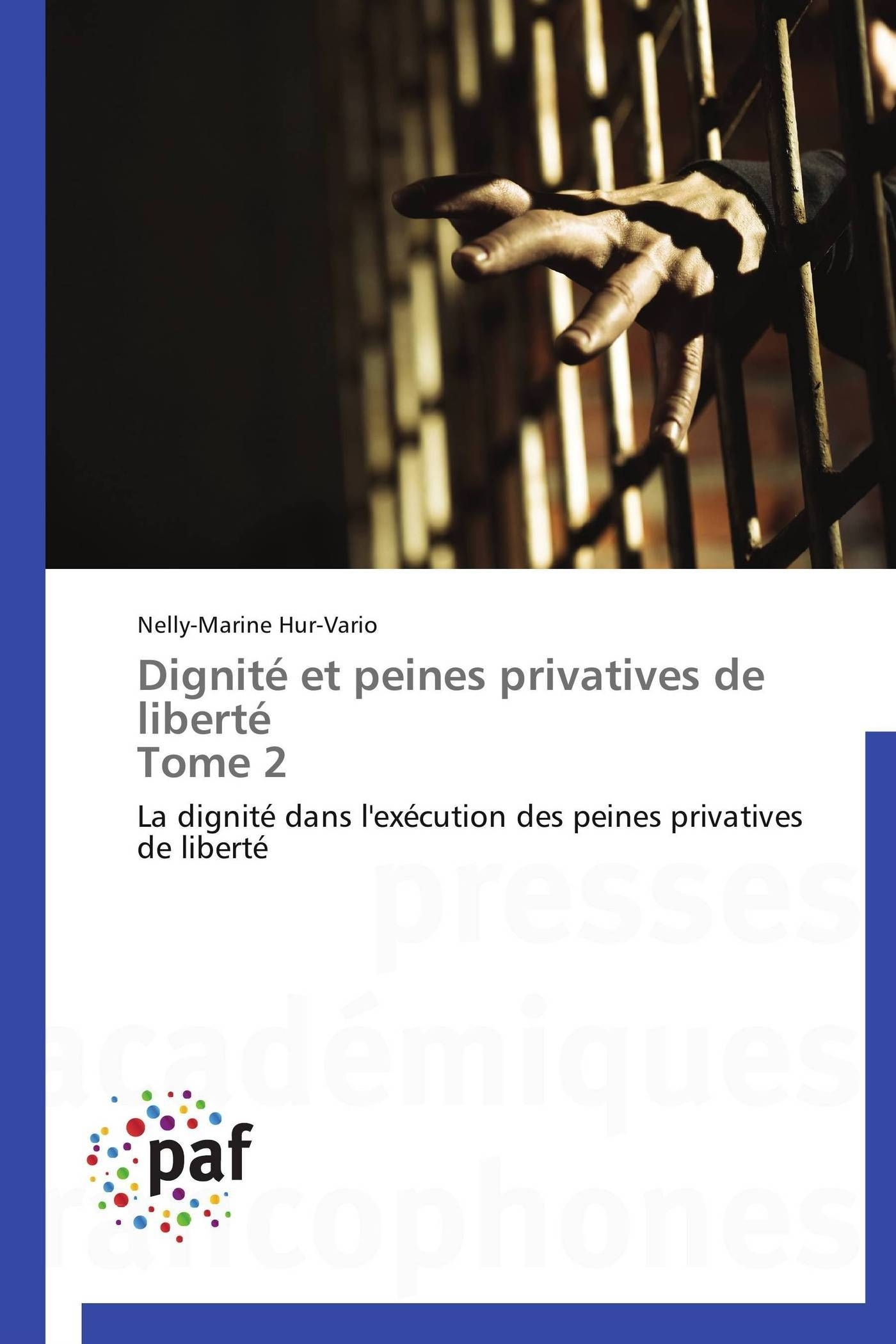 DIGNITE ET PEINES PRIVATIVES DE LIBERTE  TOME 2