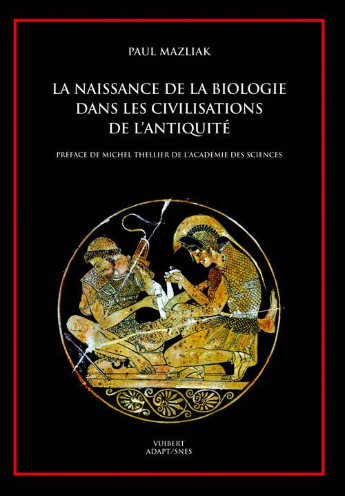 NAISSANCE DE LA BIOLOGIE DANS LES CIVILISATIONS DE L'ANTIQUITE