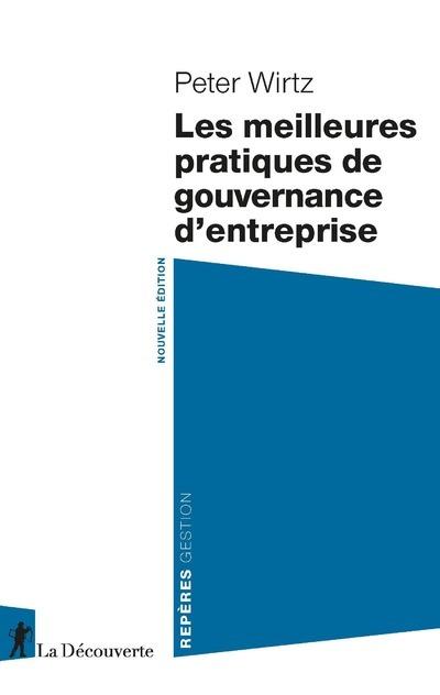 LES MEILLEURES PRATIQUES DE GOUVERNANCE D'ENTREPRISE - NOUVELLE EDITION